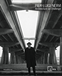 Pier Luigi Nervi. Architecture as challenge